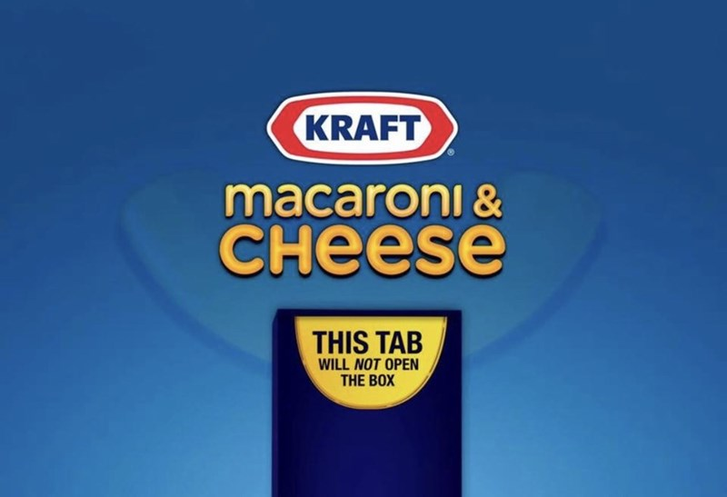 marketing - Font - KRAFT macaroni & CHEESE THIS TAB WILL NOT OPEN THE BOX