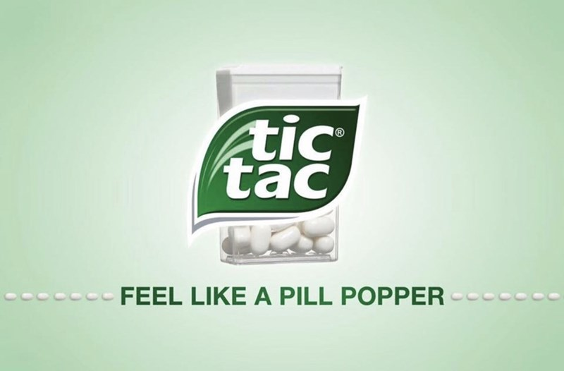 marketing - Text - tic tac FEEL LIKE A PILL POPPER