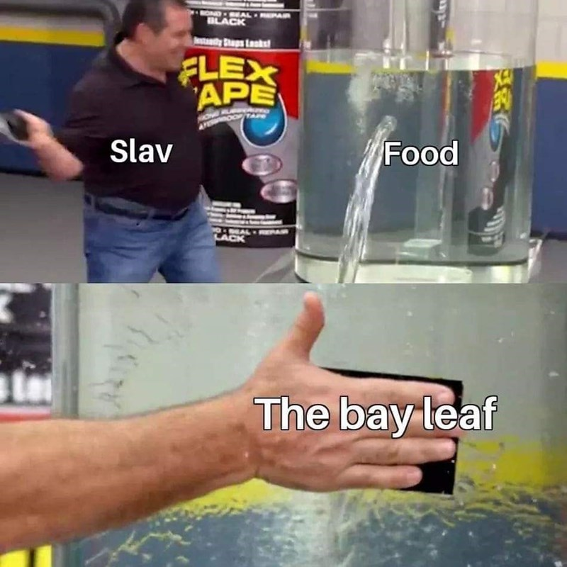 slavic meme - Water - NOND EAL AR BLACK ANS Lsks FLEX APE Slav Food PO EAL LACK The bay leaf
