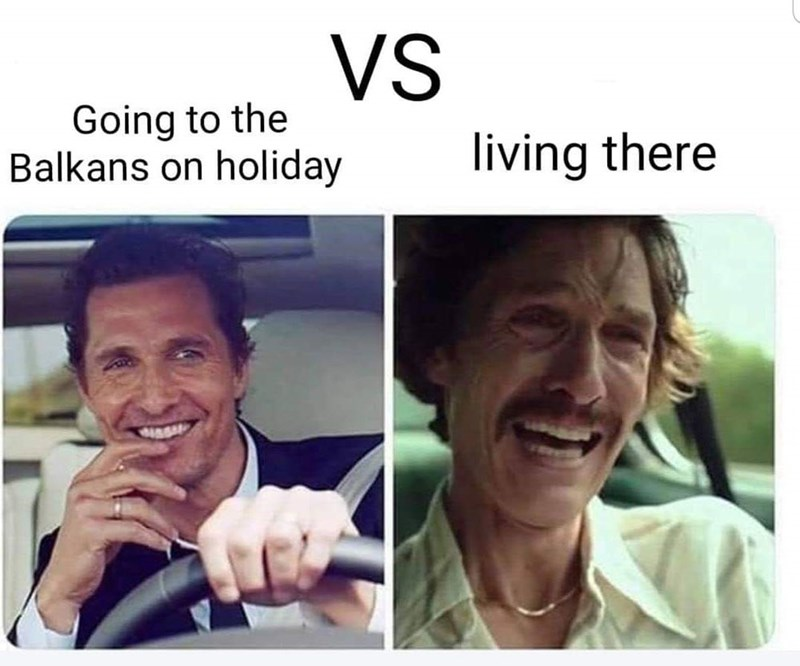 slavic meme - Face - VS Going to the Balkans on holiday living there