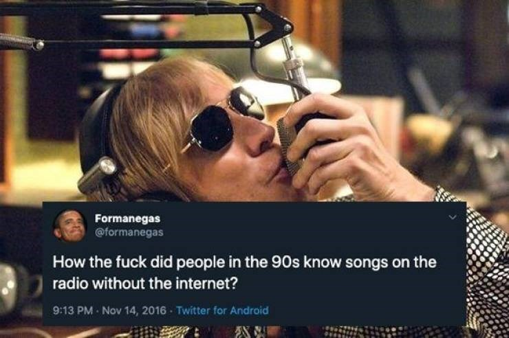 90s tweet - Eyewear - Formanegas @formanegas How the fuck did people in the 90s know songs on the radio without the internet? 9:13 PM Nov 14, 2016 Twitter for Android