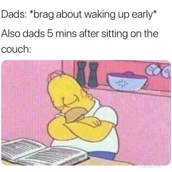 cartoon meme - Text - Dads: *brag about waking up early* Also dads 5 mins after sitting on the couch: MasiPopal PhotnCru