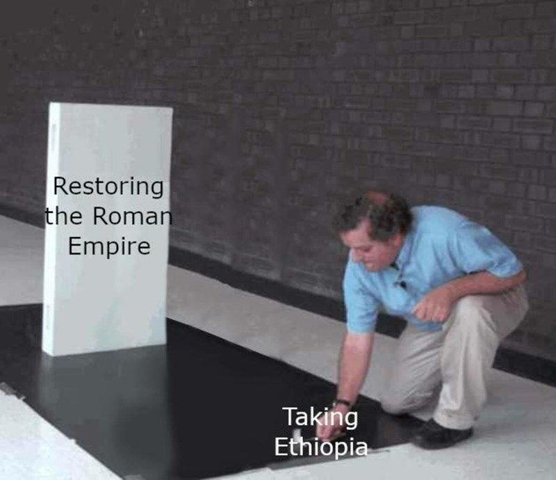 history meme - Font - Restoring the Roman Empire Taking Ethiopia