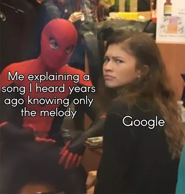 Selfie - Me explaining a song I heard years ago knowing only the melody Google
