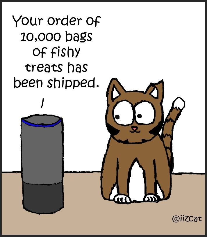 cat vs alexa - Cartoon - Your order of 10,000 bags Of fishy treats has been shipped. / @iizcat