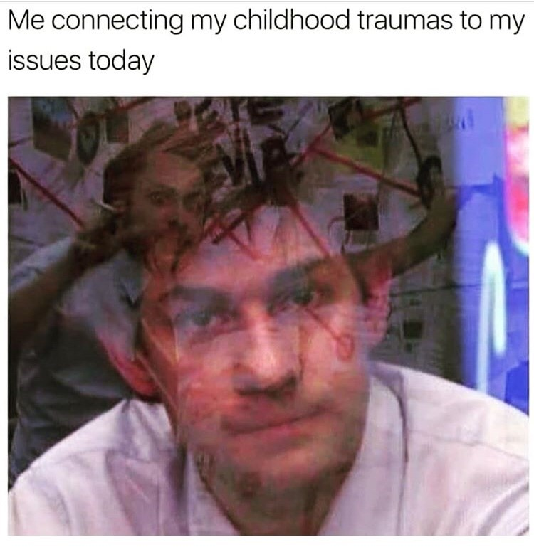 Face - Me connecting my childhood traumas to my issues today