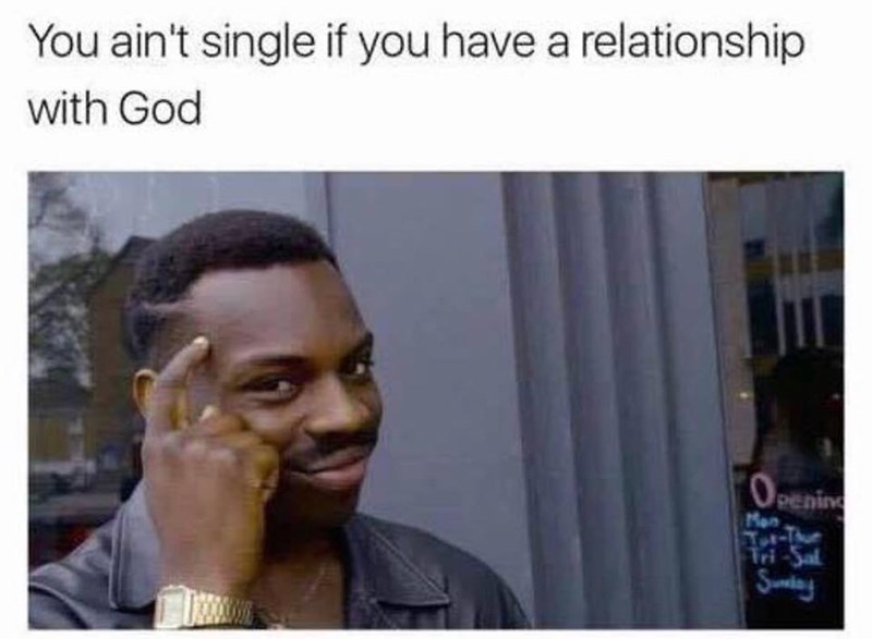 Hair - You ain't single if you have a relationship with God OPENII Mon or-True Tri-Sal Suney