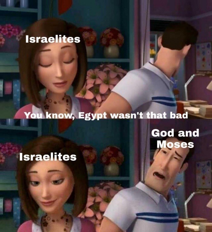 Cartoon - Israelites You know, Egypt wasn't that bad God and Moses Israelites