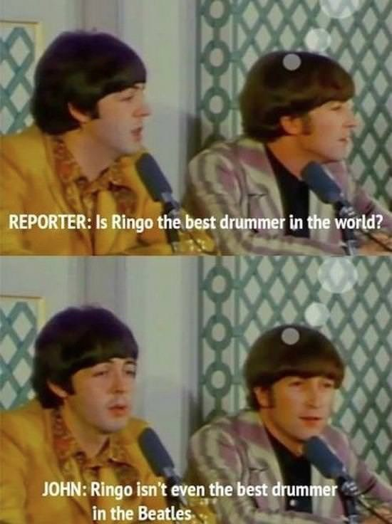 Photo caption - REPORTER: Is Ringo the best drummer in the world? JOHN: Ringo isn't even the best drummer in the Beatles