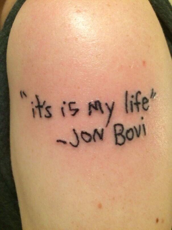 cringe tattoo - Shoulder - its is My life -Jon Bovi