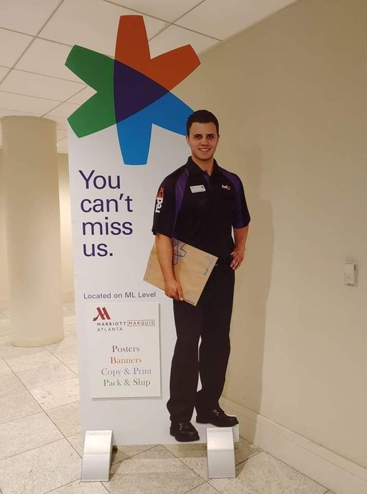 fedex - Standing - You can't miss us. Located on ML Level MARRIOTT MARQUIS ATLANTA Posters Banners Copy&Print Pack & Ship pa
