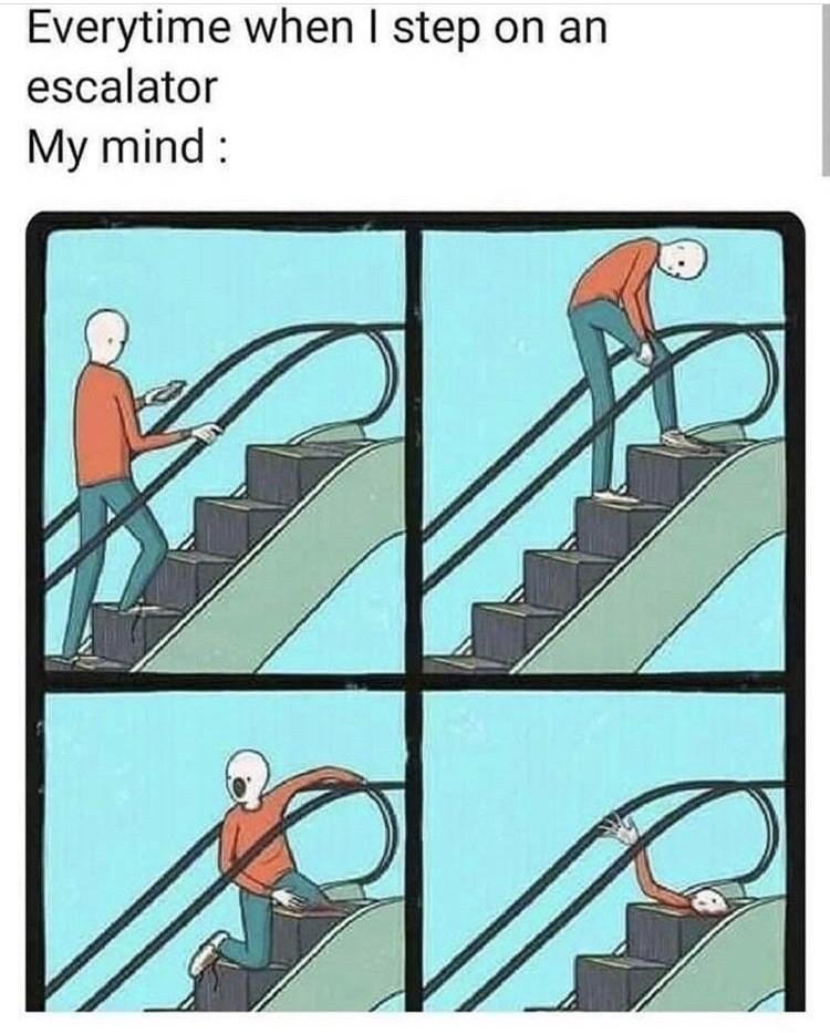 Cartoon - Everytime when I step on an escalator My mind