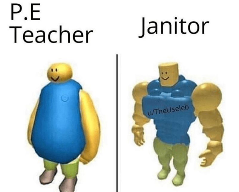 Funny meme about how janitors are always in better shape than phys ed teachers.