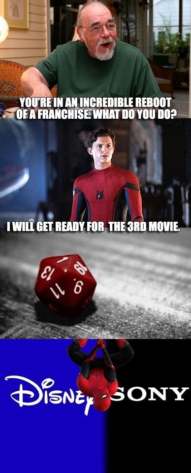 d&d meme - Games - YOU'RE IN AN INCREDIBLE REBOOT OFA FRANCHISE WHAT DO YOU DO? I WILL GET READY FOR THE 3RD MOVIE 6 DISNE SONY 19