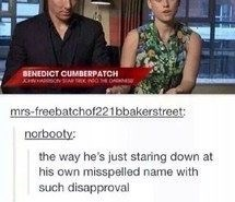 meme - Text - SENEDICT CUMBERPATCH mrs-freebatchof221bbakerstreet norbooty: the way he's just staring down at his own misspelled name with such disapproval