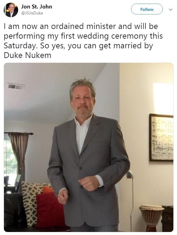 meme - Suit - Jon St. John Follow @JSJisDuke I am now an ordained minister and will be performing my first wedding ceremony this Saturday. So yes, you can get married by Duke Nukem