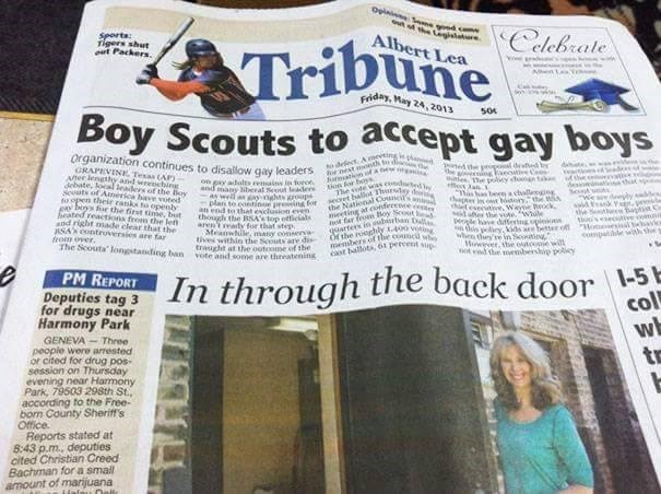 funny advertisement - Newspaper - Opinin Se d eLegil Albert Lea Celebrale Tribune Sports: Tigers shut ut Packers. Friday, May 24,2013 50 Boy Scouts to accept gay boys Organization continues to disallow gay leaders delect Ameting pl ne the pgo draed by or est onth t dia e GRAPEVINE Tesas (AP) Aner lengthy and weching ebate, local leaders of the Be seuats of Anerica have voted aopen their ranks to openy eeboys for the first time, but eated reactions from the letn and right madde clear that the SAN