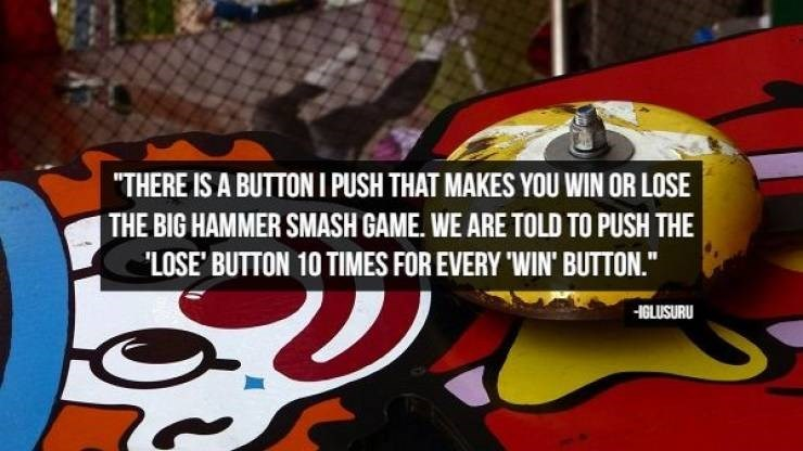 """Font - """"THERE IS A BUTTONI PUSH THAT MAKES YOU WIN OR LOSE THE BIG HAMMER SMASH GAME. WE ARE TOLD TO PUSH THE LOSE BUTTON 10 TIMES FOR EVERY 'WIN' BUTTON."""" HIGLUSURU"""
