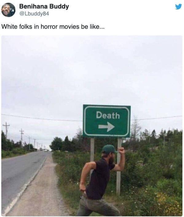 Text - Benihana Buddy @Lbuddy84 White folks in horror movies be like... Death