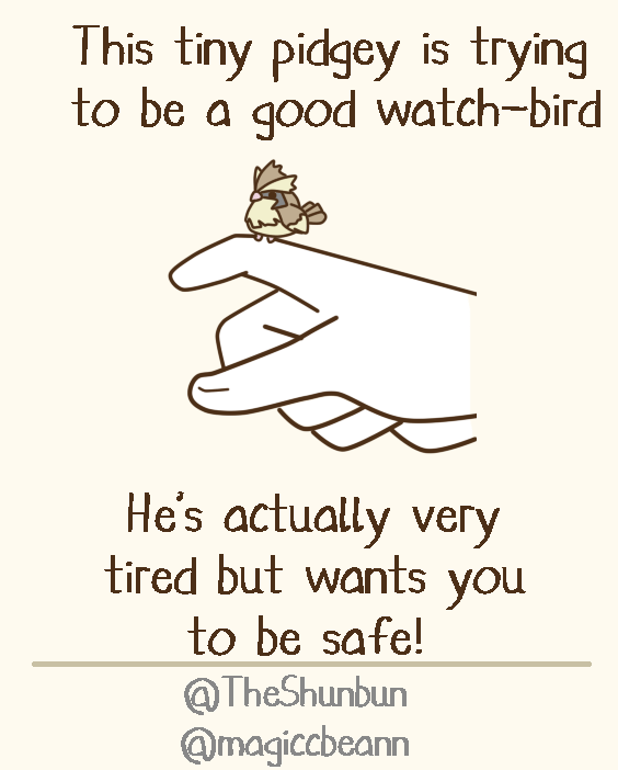 Text - This tiny pidgey is trying to be a good watch-bird He's actually very tired but wants you to be safe! @TheShunbun @magiccbeann