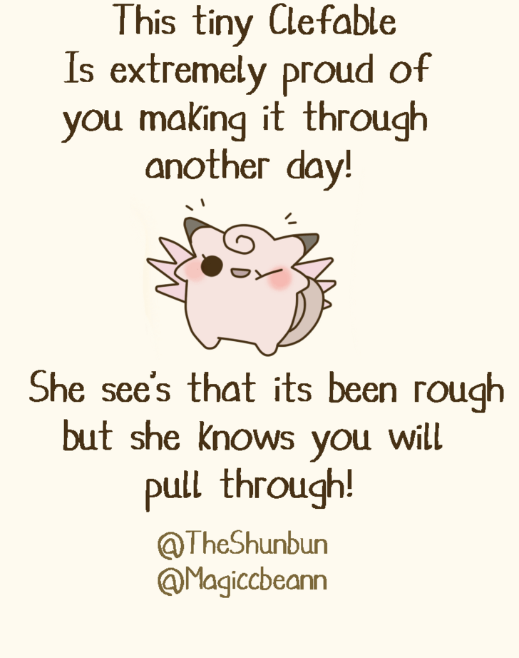 Text - This tiny Clefable Is extremely proud of you making it through another day! She see's that its been rough but she knows you will pull through! @TheShunbun @Magiccbeann