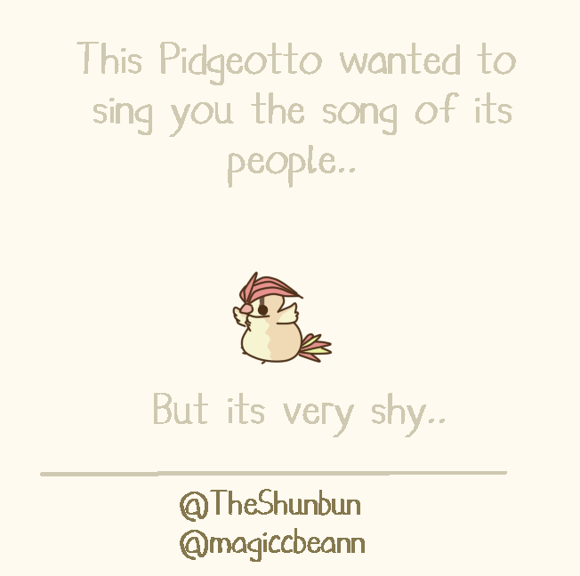 Text - This Pidgeotto wanted to sing you the song of its people.. But its very shy.. @TheShunbun @magiccbeann