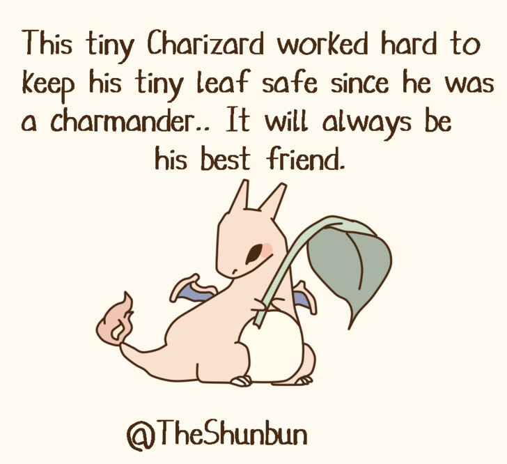 Text - This tiny Charizard worked hard to keep his tiny leaf safe since he was a charmander.. It will always be his best friend. @TheShunbun