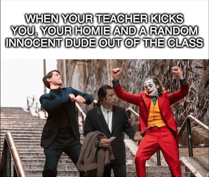 joker peter parker - Fictional character - WHEN YOUR TEACHER KICKS YOU, YOUR HOMIE AND A RANDOM INNOCENT DUDE OUT OF THECLASS