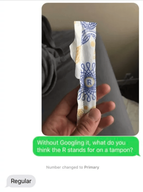 twitter - Finger - Without Googling it, what do you think the R stands for on a tampon? Number changed to Primary Regular