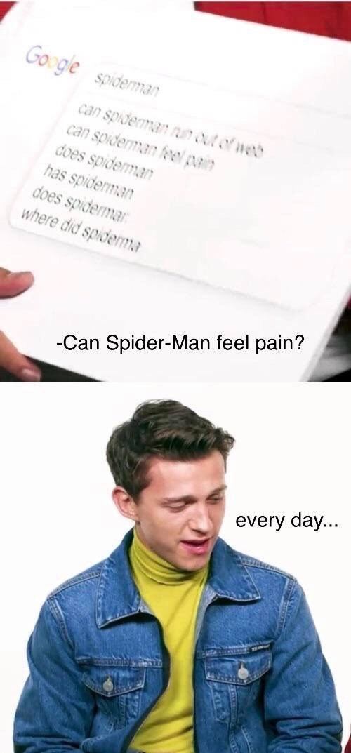 meme - Text - Google spiderman can spideman out of wet can spiderman feel pan does spideman has spiderman does spidermar where did spidema -Can Spider-Man feel pain? every day...