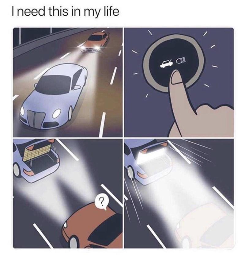 meme - Motor vehicle - Ineed this in my life
