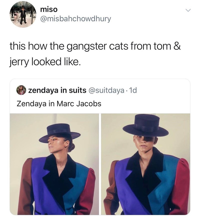 meme - Clothing - miso @misbahchowdhury this how the gangster cats from tom & jerry looked like. zendaya in suits @suitdaya 1d Zendaya in Marc Jacobs