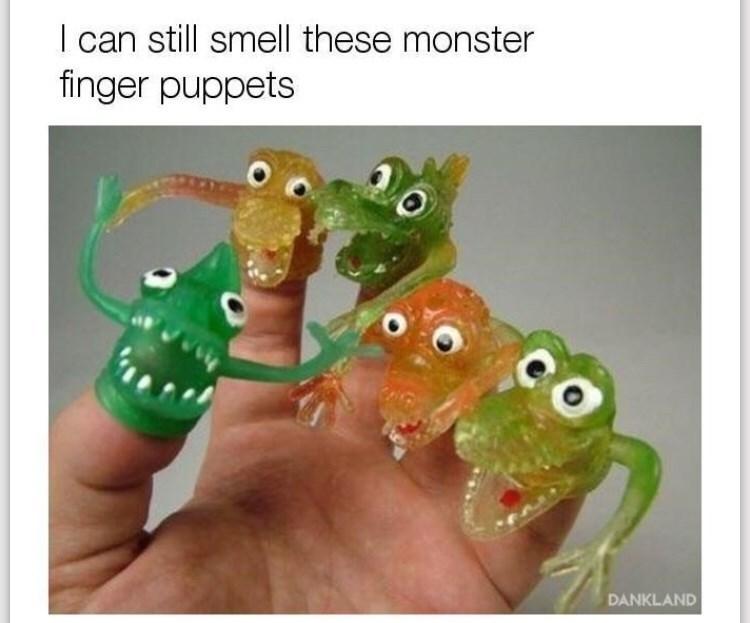 meme - Organism - I can still smell these monster finger puppets DANKLAND