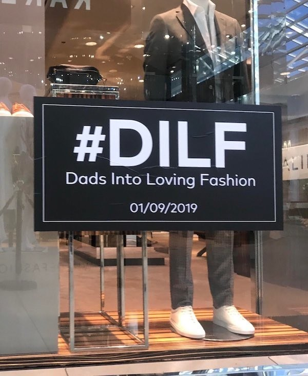 signs - Display window - #DILF ALI Dads Into Loving Fashion 01/09/2019