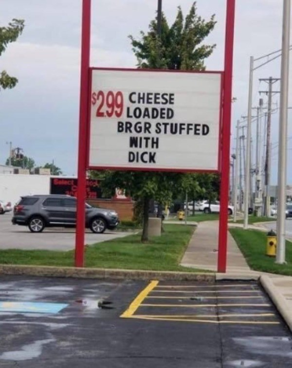 signs - Road - $299 CHEESE LOADED BRGR STUFFED WITH DICK