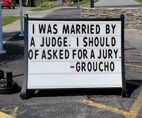 signs - Text - IWAS MARRIED BY A JUDGE. I SHOULD OF ASKED FOR A JURY. GROUCHO
