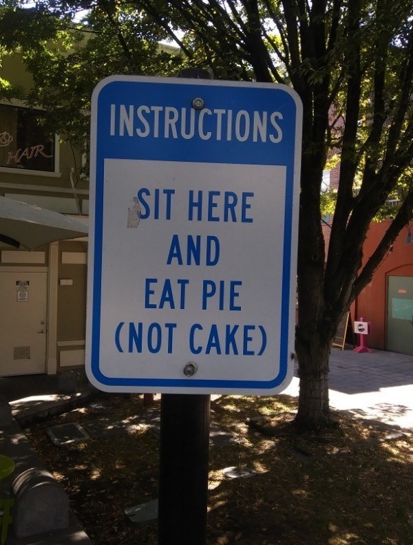 signs - Street sign - INSTRUCTIONS HAIR SIT HERE AND EAT PIE (NOT CAKE)