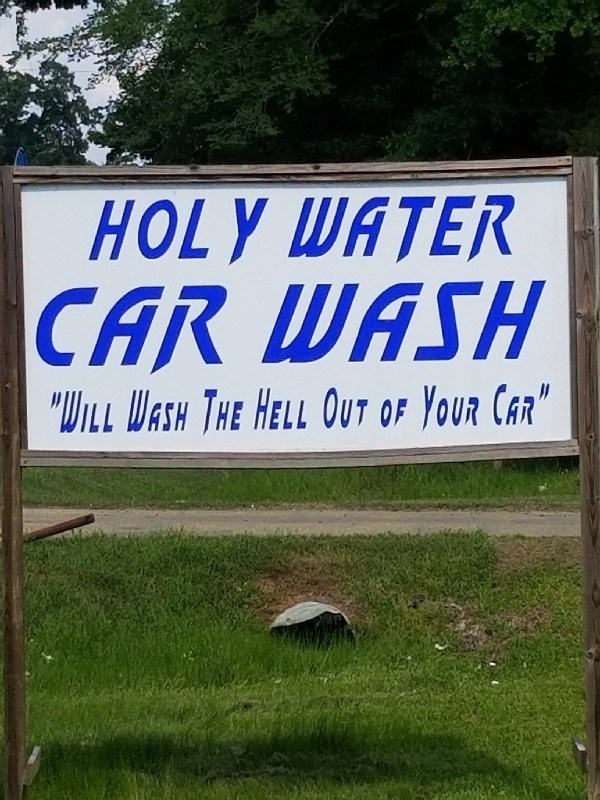 """signs - Signage - HOLY WATER CAR WASH """"WILL WASH THE HELL OUT OF YOUR CAR"""""""