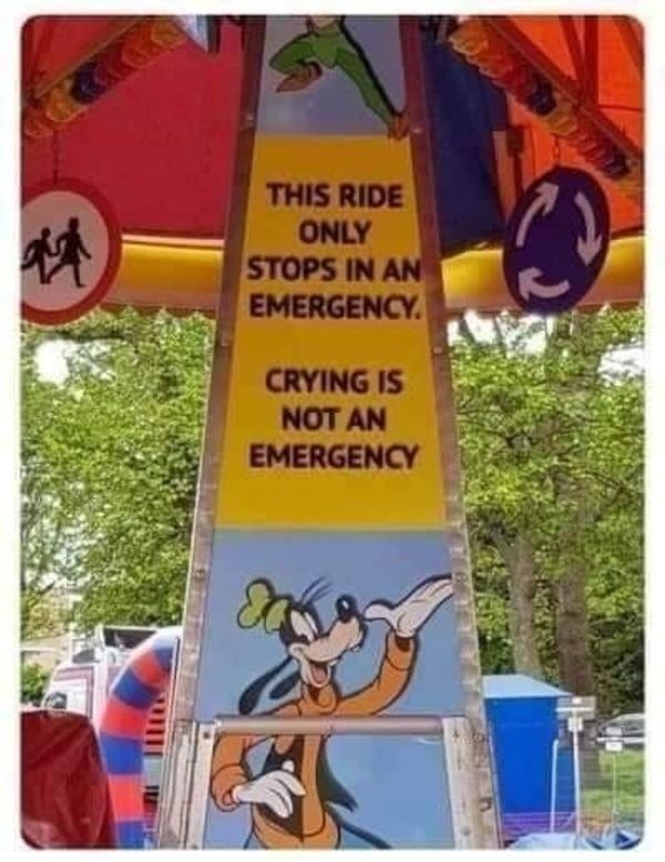 signs - Sign - THIS RIDE ONLY STOPS IN AN EMERGENCY CRYING IS NOT AN EMERGENCY