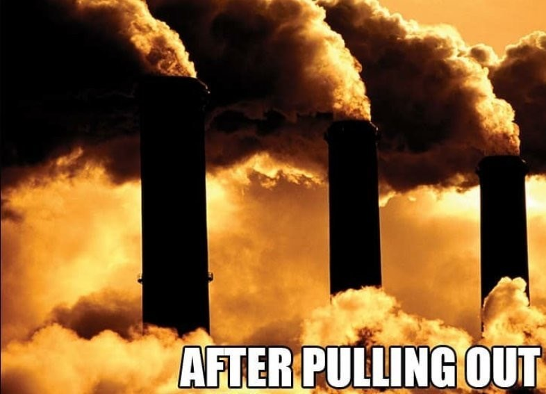 cropped boomer meme - Pollution - AFTER PULLING OUT