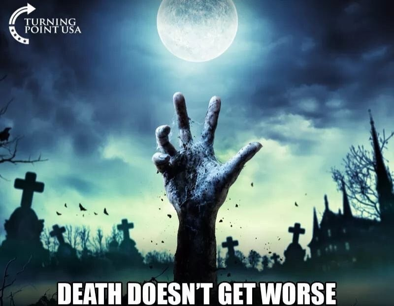 cropped boomer meme - Sky - TURNING POINT USA DEATH DOESN'T GET WORSE