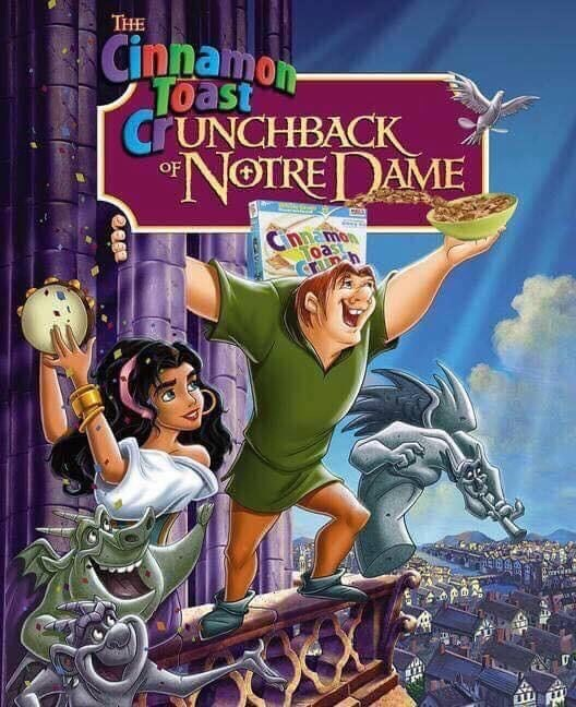 meme - Animated cartoon - THE Cinnamon 1oast CrUNCHBACK FNOTRE DAME mon To CR h
