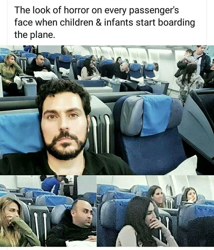 "Funny meme that reads, ""The look of horror on every passenger's face when children and infants start boarding the plane"""