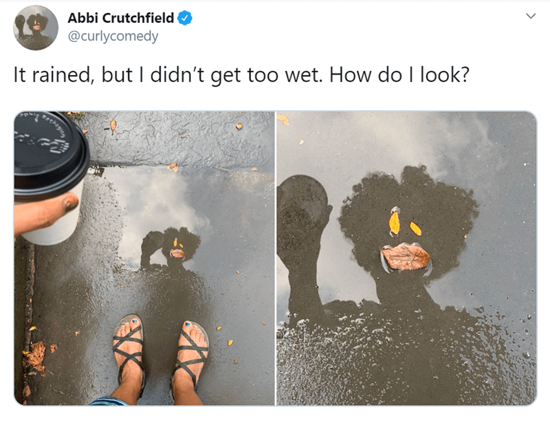 Text - Abbi Crutchfield @curlycomedy It rained, but I didn't get too wet. How do I look? gachaging