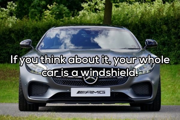 Land vehicle - If you think about it, your whole car is a windshield AMG