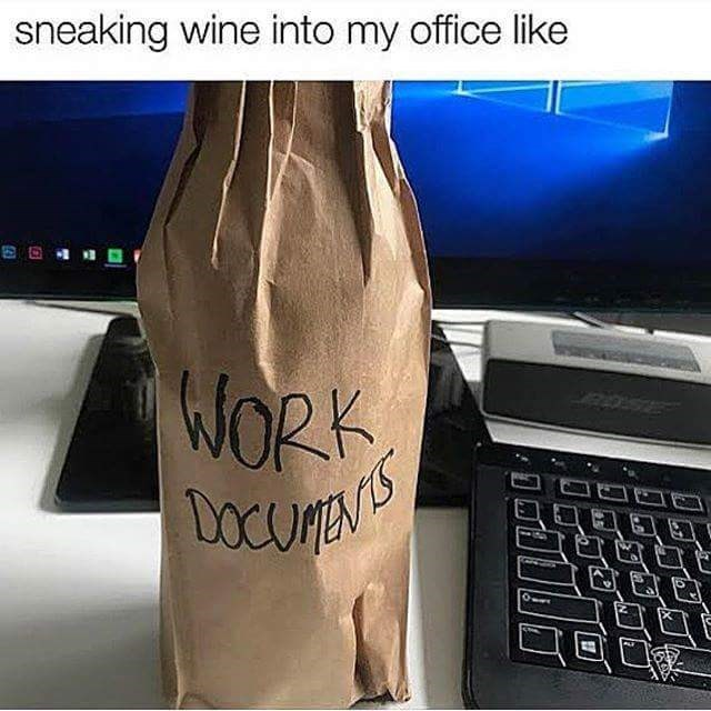 Text - Font - sneaking wine into my office like WORK DOCUES 123