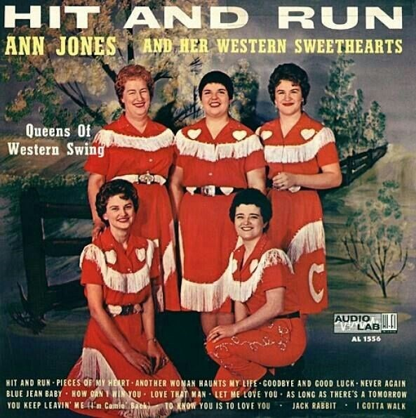Album cover - HIT AND RUN ANN JONES AND HER WESTERN SWEETHEARTS Queens Of Western Swing AUDIO LAB I-H AL 1556 HIT AND RUN PIECESS OF MY HERRT ANOTHER WOMAN HAUNTS MY LIFE COODBYE AND GOOD LUCK NEVER AGAIN BLUE JEAN BABY HOW OAN WINTOU LOVE THAT MAN LET ME LOVE YOU AS LONG AS THERE'S A TOMORROW YOU KEEP LEAVIN' ME m Camia Back) TO KNOW YOU IS TO LOVE YOU I COTTA WALK JACK RABBIT a24