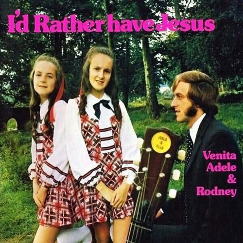 Album cover - Id Rather have lesus Venita Adele & Rodney