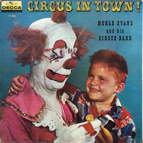 Album cover - CIRCUS IN TOWN! HI FI DECCA RECORDS DL 9058 MERLE EVANS and his CIRCUS BAND