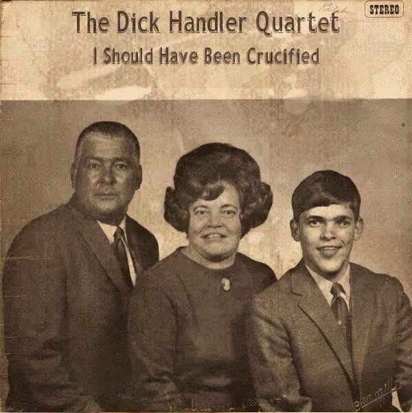 People - STEREO The Dick Handler Quartet Should Have Been Crucified